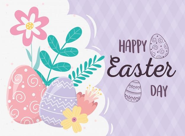 Feliz día de pascua, huevos decorativos flores follaje hojas tarjeta