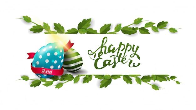 Feliz pascua, postal blanca con marco de liana y huevos de pascua.