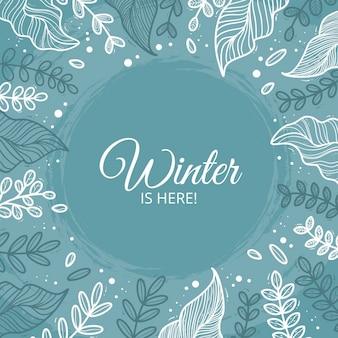 Fondo dibujado con hojas de invierno y el mensaje de invierno está aquí