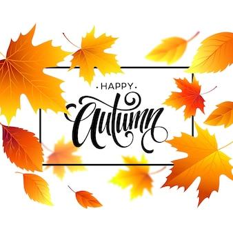 Fondo de hojas de otoño con caligrafía. diseño de cartel o tarjeta de otoño. ilustración de vector eps10
