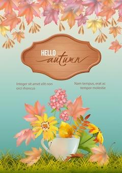 Fondo de otoño con ramo de flores en una taza, letrero de madera y hojas caídas