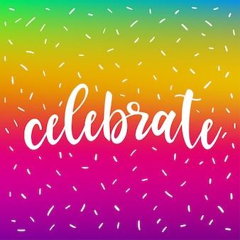 Fondo de tarjeta de celebración hecha a mano. celebre la cita en la cubierta del degradado del arco iris para tarjetas de diseño, libros, álbumes, álbumes de recortes, invitaciones, pancartas, carteles, álbumes de recortes, camisetas, etc.