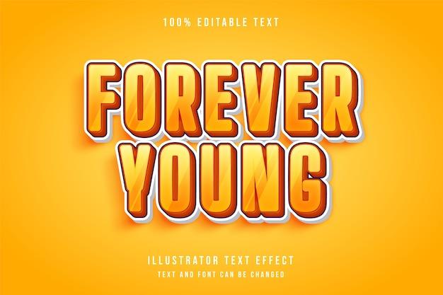 Forever young, efecto de texto editable 3d gradación amarilla efecto de estilo cómico naranja