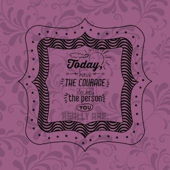 Frase de actitud sobre el coraje dentro del icono de marco. motivación de inspiración y tema positivo. ornamento