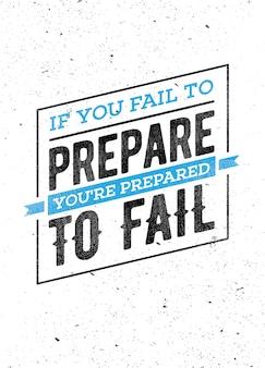Frase de letras inspiradoras: si te preparas, estás preparado para fallar. cita de la motivación.