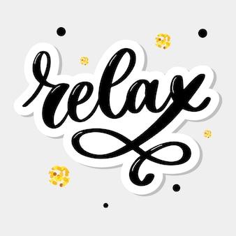 Frase de letras tipografía dibujada a mano relax