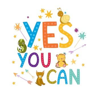 Frase motivacional sí puedes. citar. cartel para niños. ánimo. animales divertidos