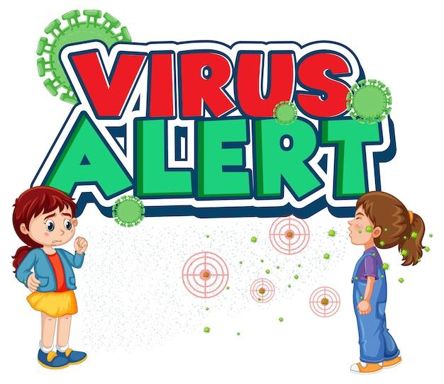Fuente de alerta de virus en estilo de dibujos animados con una mirada de niña a su amiga estornudando aislado en blanco
