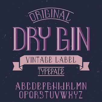 Fuente de etiqueta vintage llamada dry gin.