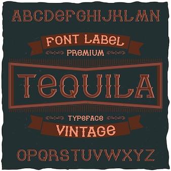 Fuente de etiqueta vintage llamada tequila. bueno para usar en cualquier etiqueta de diseño retro de bebidas alcohólicas.