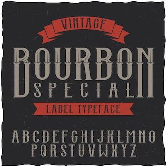 Fuente y muestra de la etiqueta bourbon
