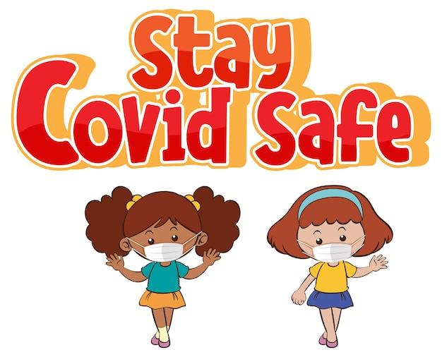 Fuente stay covid safe en estilo de dibujos animados con dos niñas con máscaras aisladas sobre fondo blanco