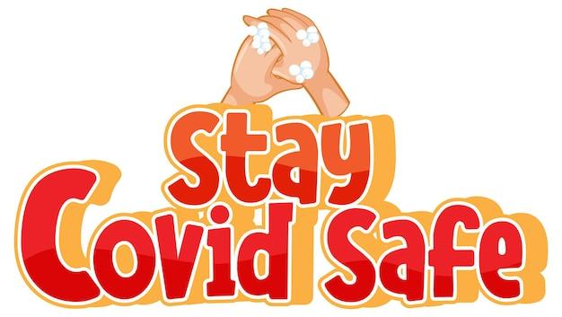 Fuente stay covid safe en estilo de dibujos animados con lavarse las manos con jabón aislado sobre fondo blanco.
