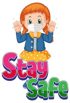 Fuente stay safe con un personaje de dibujos animados de niña con máscara aislado