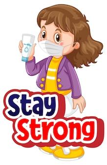 Fuente stay strong en estilo de dibujos animados con una chica con personaje de máscara aislado sobre fondo blanco.