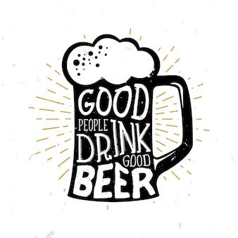 La gente buena bebe buena cerveza - cita temática de cerveza dentro del vaso de cerveza