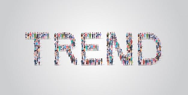 La gente se reúne en forma de palabra de tendencia