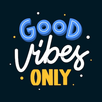 Good vibes only lettering typography quote poster inspiration motivation