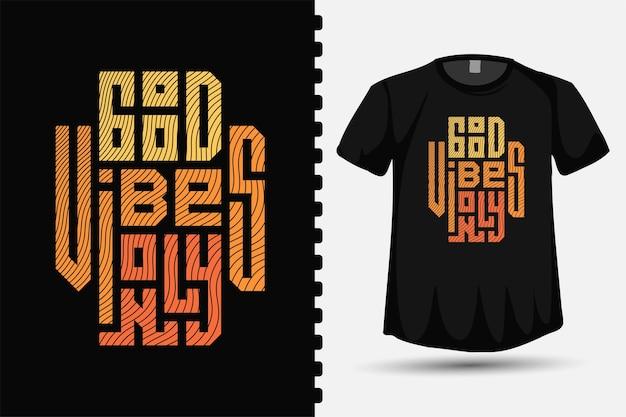Good vibes only plantilla de diseño de camiseta con letras tipografía vertical cuadrada para imprimir camisetas, ropa de moda y carteles
