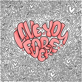 Gran corazón con letras: te amo para siempre, cartel de tipografía para el día de san valentín