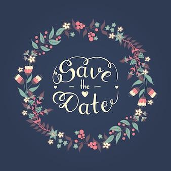 Guarde la frase de letras de mano de fecha con hermosa corona floral romántica
