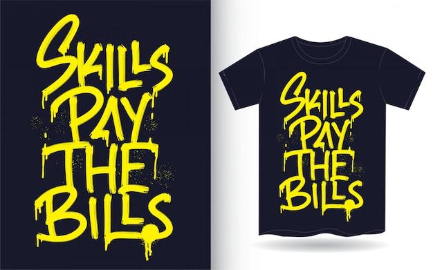Las habilidades pagan las cuentas letras de la mano para la camiseta
