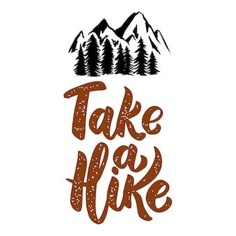 Hacer una caminata. frase de letras aislada sobre fondo blanco con montañas. elemento de diseño de cartel, menú.