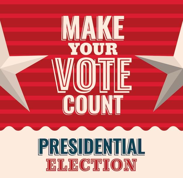 Haga que su voto cuente con el diseño de estrellas, el gobierno electoral del presidente y el tema de la campaña.