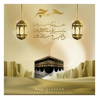 Hajj mabrour saludo fondo islámico con linternas y kaaba
