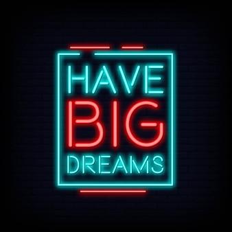 Have big dream neon text