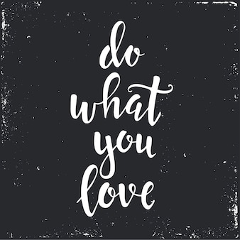 Haz lo que amas texto en mano dibujado