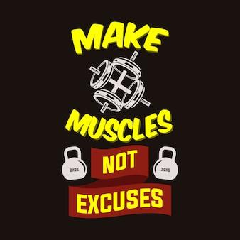 Haz que los músculos no sean excusas. cita del gimnasio y diciendo