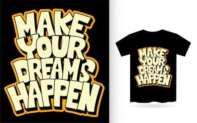 Haz realidad tus sueños letras para camiseta