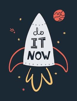 Hazlo ahora plantilla de tarjeta dibujada a mano. diseño de postal motivador. cohete y espacio con letras.