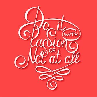 Hazlo con pasión o no, fondo rojo.