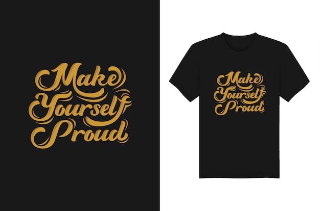Hazte orgulloso la camiseta de la tipografía de las letras