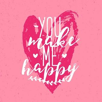 Hermosa inscripción o frase de you make me happy escrita a mano con fuente caligráfica contra el corazón rosa dibujado a mano en el fondo. ilustración de vector romántico para la tarjeta de felicitación del día de san valentín.