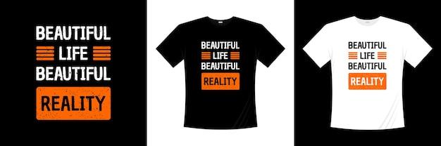 Hermosa vida hermosa tipografía de realidad.