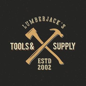 Herramientas de leñador y plantilla de logotipo vintage de suministro