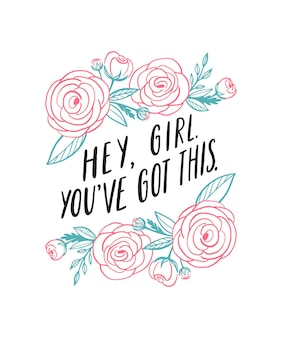 Hey chica, tienes esto. cita inspiradora de girl power letras escritas a mano