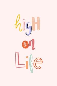 High on life doodle tipografía de fuente manuscrita