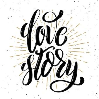 Historia de amor. dibujado a mano cita positiva sobre fondo blanco. canción de amor. ilustración