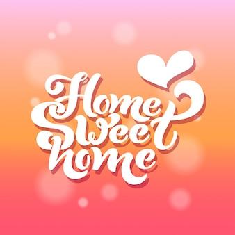 Hogar dulce hogar. diseño tipográfico vector composición de letras.