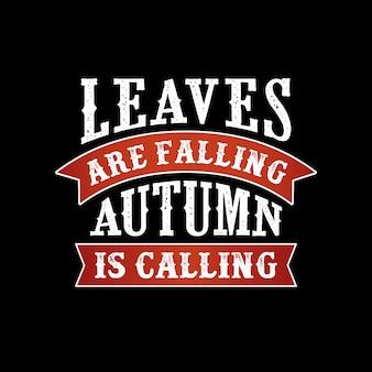 Las hojas caen, el otoño llama