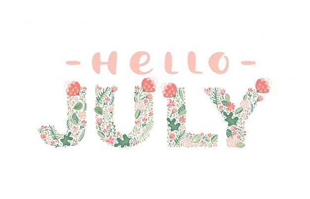 Hola julio caligrafía manuscrita letras texto. mes de verano con flores y hojas.