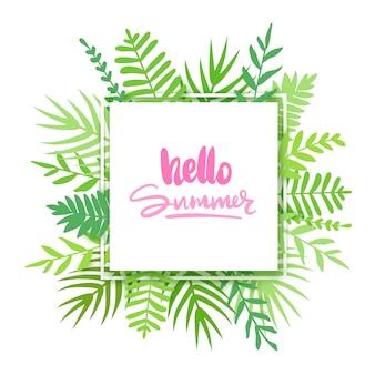 Hola verano. marco de vector con hojas tropicales, flores y letras