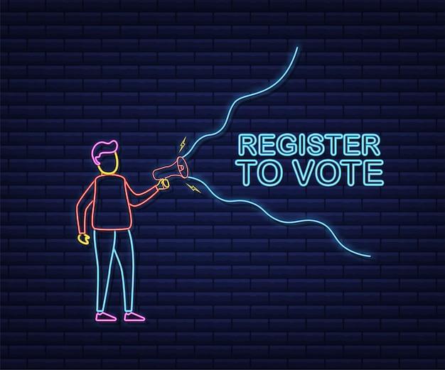 Hombre que sostiene el megáfono con registro para votar. estilo neón. ilustración de stock vectorial.