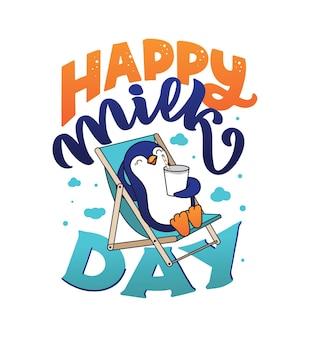 La ilustración del animal con la frase de letras - feliz día de la leche. el pingüino caricaturizado bebiendo un vaso de leche.