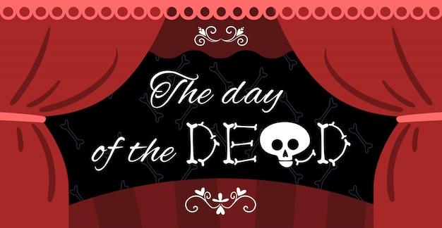 Ilustración de anuncio de rendimiento muerto del día mexicano con cortina de teatro y huesos cráneo vector de letras
