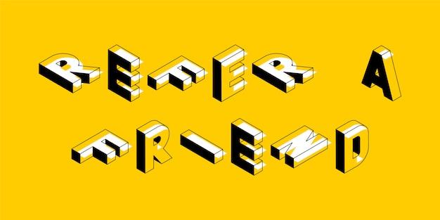 Ilustración de concepto isométrico 'referir a un amigo'. tendencia abstracta tipografía retro con símbolos o signos en forma geométrica